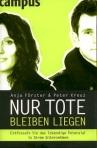 Förster, A., Kreuz P, (2010) Nur Tote bleiben liegen. campus.